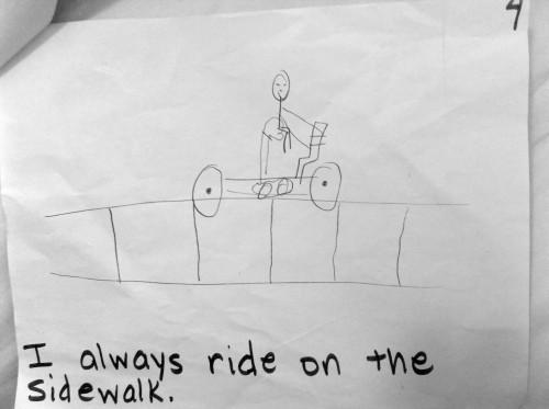 I always ride on the sidewalk.